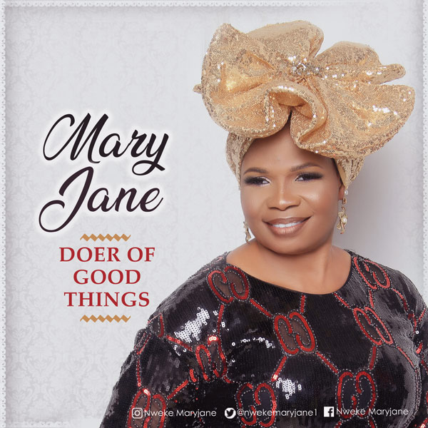 DOWNLOAD MP3: MaryJane – Doer of Good Things