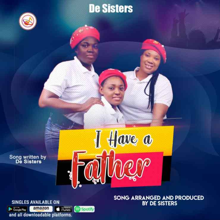 DOWNLOAD MP3: De Sisters – I Have A Father