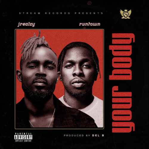DOWNLOAD Audio: Jrealzy – Your Body ft Runtown
