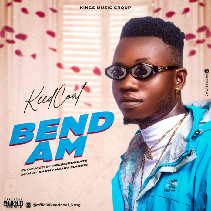 DOWNLOAD MP3: Keedcoal – BEND AM