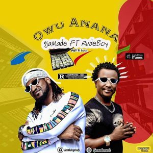 DOWNLOAD MP3: 9jaMade Ft. Rudeboy – Owu Anana