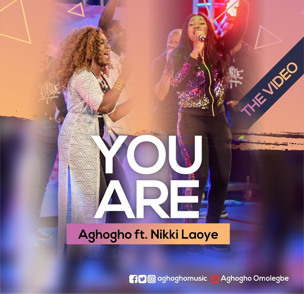 DOWNLOAD: Aghogho – You Are (ft) Nikki Laoye [Live]
