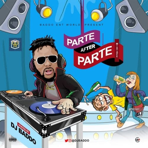 DOWNLOAD: DJ Baddo – Parte After Parte Mix