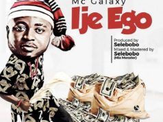 DOWNLOAD MP3: MC Galaxy – Ije Ego (Prod. Selebobo)
