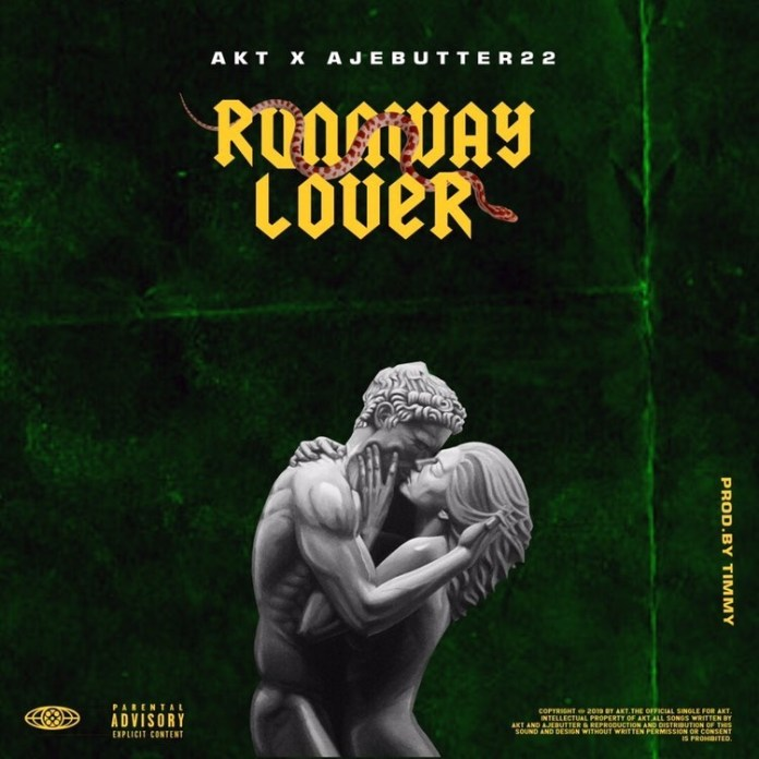 DOWNLOAD: AKT – Runaway Lover Ft. Ajebutter22