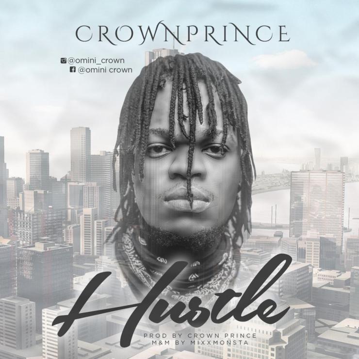 DOWNLOAD MP3: Crown Prince – Hustle