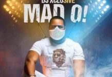 DOWNLOAD MP3: DJ Xclusive – Mad O