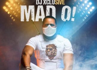 DOWNLOAD MP3: DJ Xclusive – Mad O