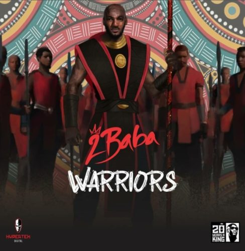 DOWNLOAD MP3: 2Baba – Warriors