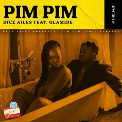 DOWNLOAD MP3: Dice Ailes Ft. Olamide – Pim Pim