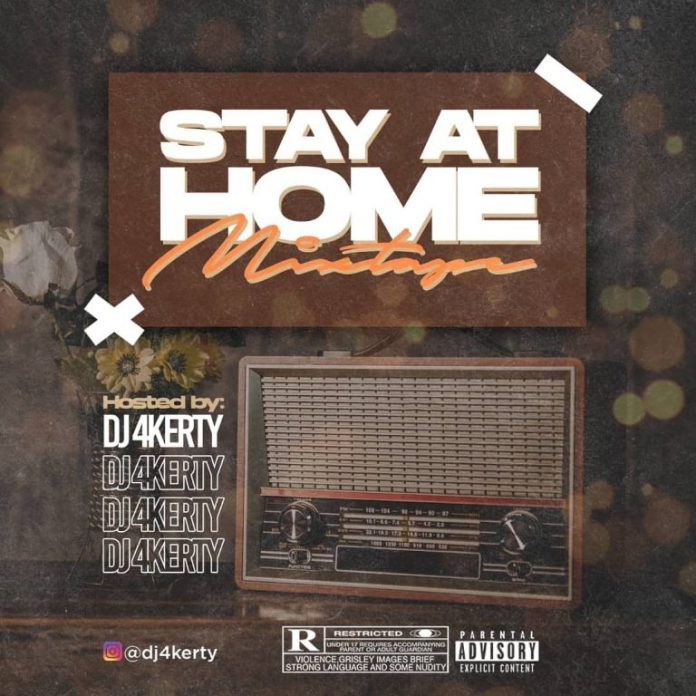 MIXTAPE: DJ 4Kerty – Stay At Home Mixtape