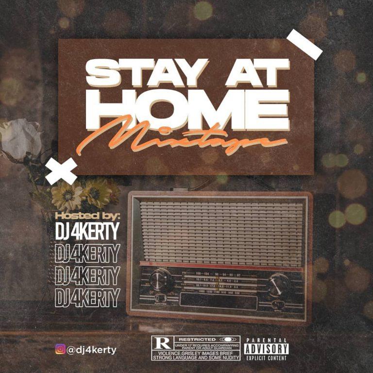 MIXTAPE: DJ 4Kerty – Stay At Home Mixtape