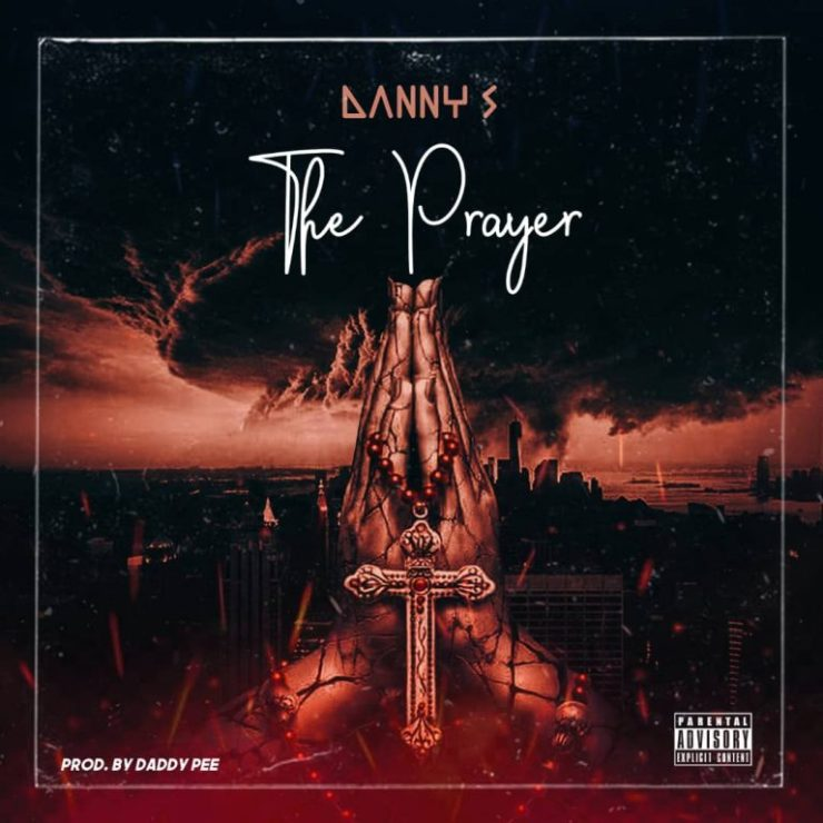 DOWNLOAD MP3: Danny S – Prayer (Prod. by Daddypee)
