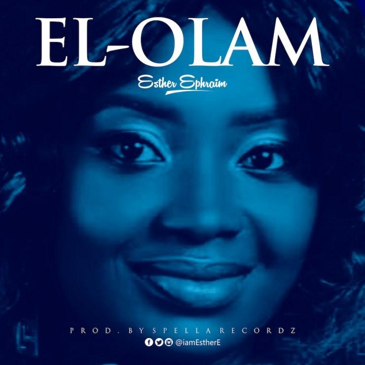 DOWNLOAD MP3: Esther Ephraim – El-Olam