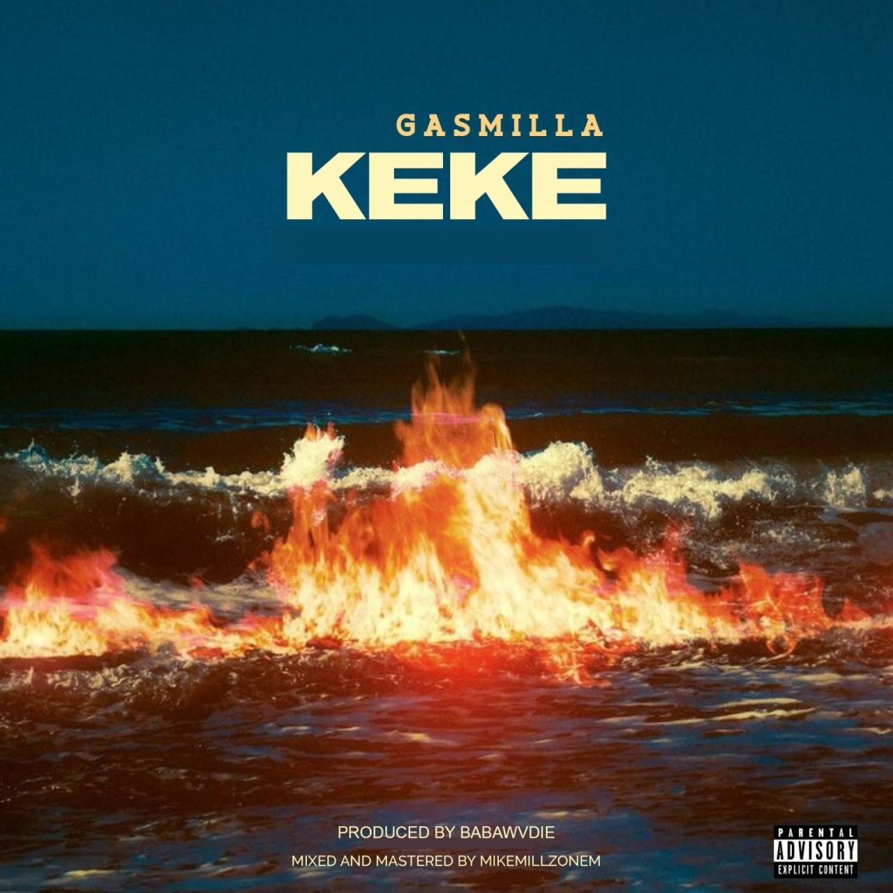 DOWNLOAD MP3: Gasmilla – Keke (Prod. By Babawvdie)