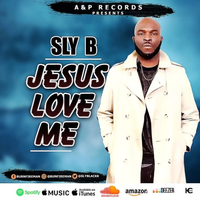 DOWNLOAD MP3: SLY B – Jesus Love Me