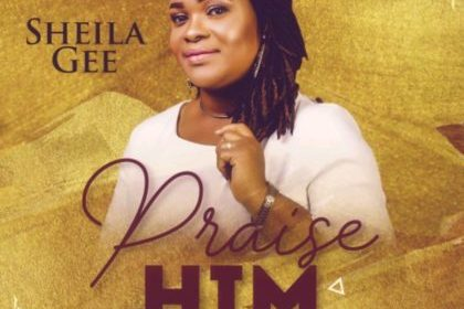 DOWNLOAD MP3: Sheila Gee – Praise Him