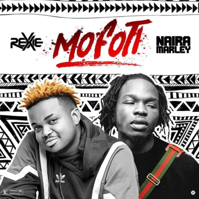 DOWNLOAD MP3: Rexxie x Naira Marley – Mofoti