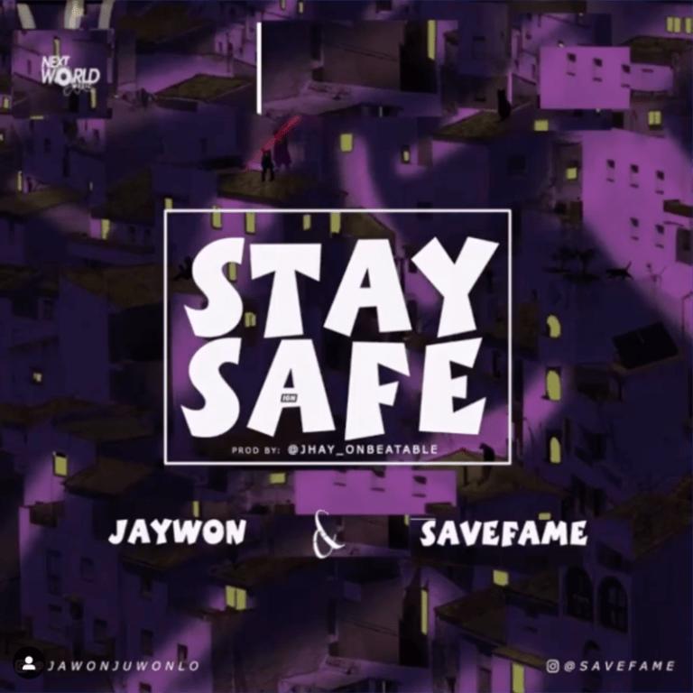 DOWNLOAD MP3: Jaywon x Save Fame – Stay Safe