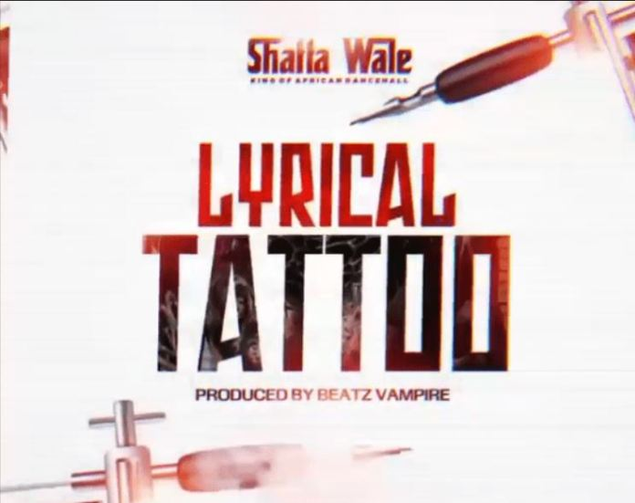 DOWNLOAD MP3: Shatta Wale – Lyrical Tattoo (Prod. by Beatz Vampire)