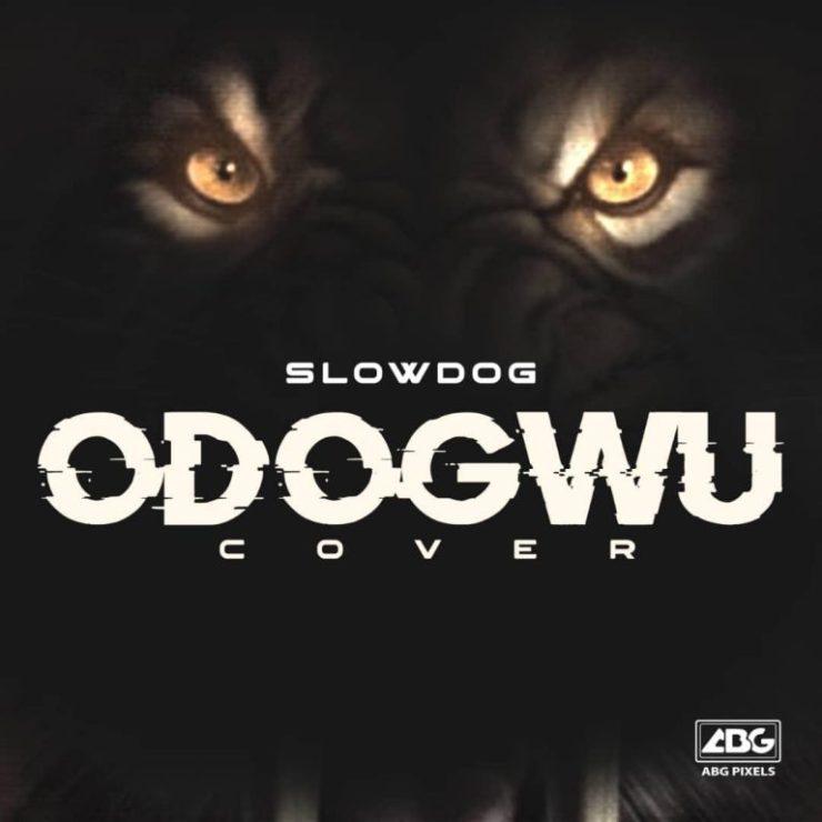 DOWNLOAD MP3: SlowDog – Odogwu (Cover)