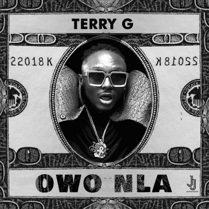 DOWNLOAD MP3: Terry G – Owo Nla