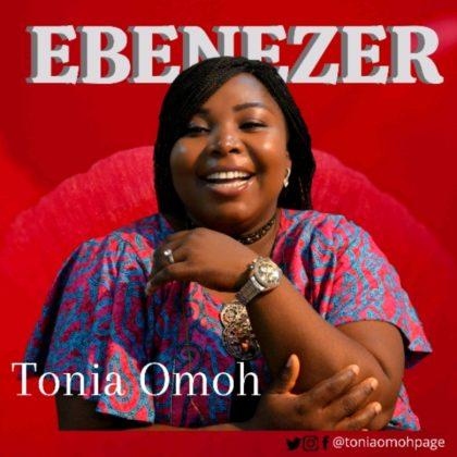 DOWNLOAD MP3: Tonia Omoh – Ebenezer