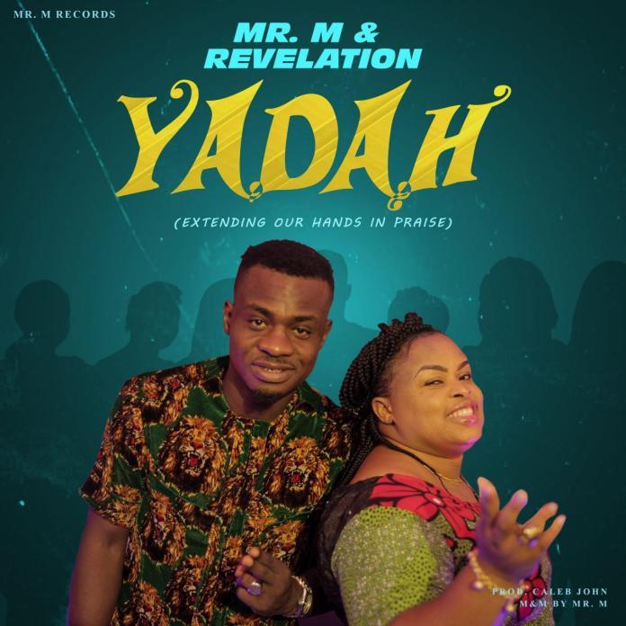 DOWNLOAD MP3: Mr. M & Revelation – Yadah