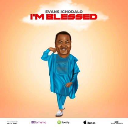 DOWNLOAD MP3: Evans Ighodalo – I'm Blessed