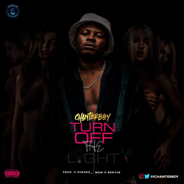 DOWNLOAD MP3: Chanterboy – Turn Off The Light