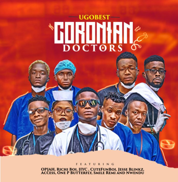 "DOWNLOAD AUDIO + VIDEO: Ugobest – ""Coronian Doctors"