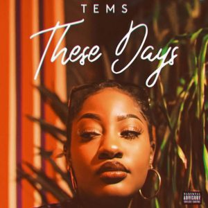 DOWNLOAD MP3: Tems – These Days