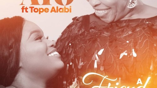 DOWNLOAD MP3: Ayomiku Ft. Tope Alabi – A Friend