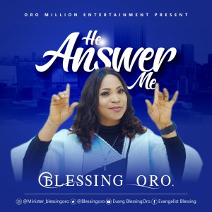 DOWNLOAD MP3: Blessing Oro – He Answer Me