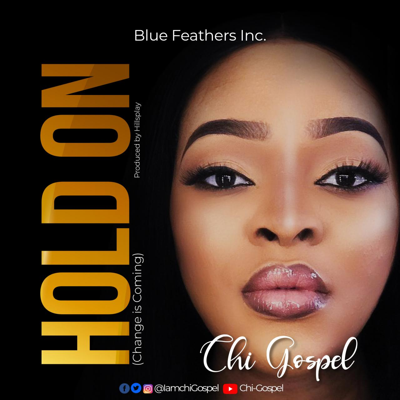 DOWNLOAD MP3: Chi-Gospel – Change Is Coming (Hold On)