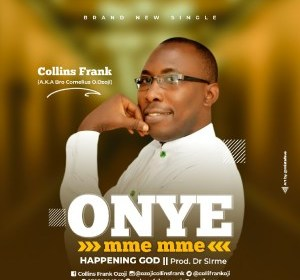 DOWNLOAD MP3: Collins Frank – Onye Mme Mme