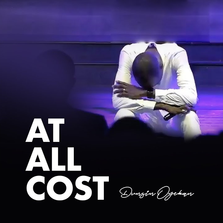 DOWNLOAD MP3: Dunsin Oyekan – At All Cost