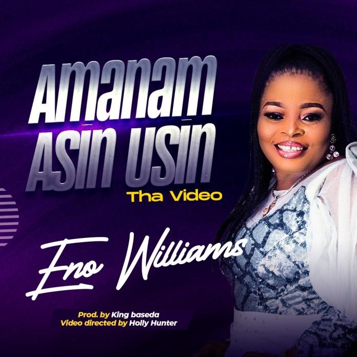 DOWNLOAD MP3: Eno Williams – Amanam Asin Usin