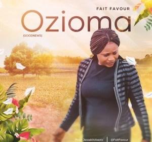 DOWNLOAD MP3: Fait Favour – Ozioma