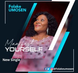 DOWNLOAD MP3: Folake Umosen – Manifest Yourself