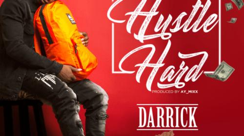DOWNLOAD MP3: Darrick – Hustle Hard