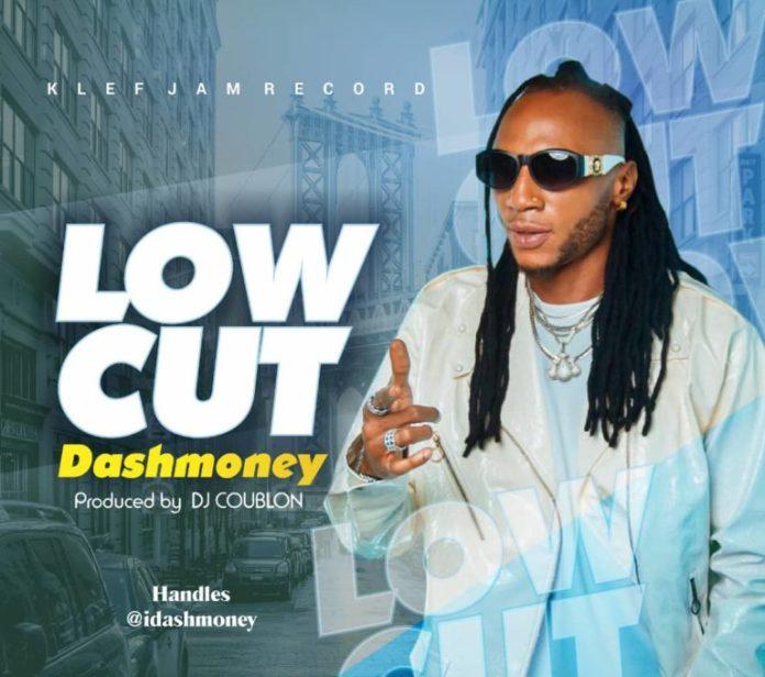 DOWNLOAD MP3: Dashmoney – Low Cut (Prod By DJ Coublon)