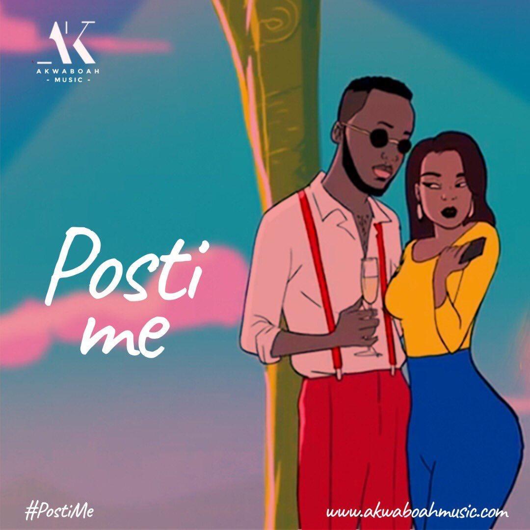 DOWNLOAD MP3: Akwaboah – Posti Me (Prod. by KC Beatz)