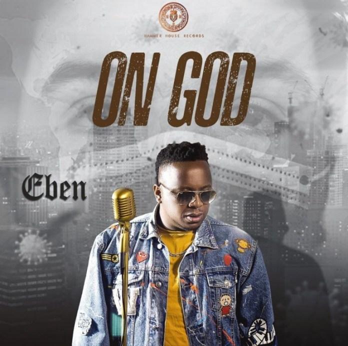DOWNLOAD MP3: Eben – On God