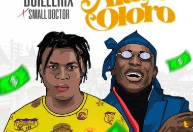 DOWNLOAD MP3: BOILEERIX x Small Doctor – Alaye Oloro
