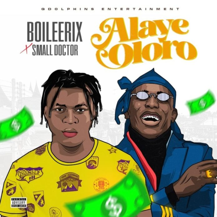 DOWNLOAD MP3: BOILEERIX x Small Doctor – Alaye Oloro