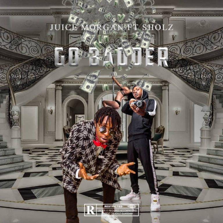DOWNLOAD MP3: Juice Morgan ft. Sholz – Go Badder (Prod. KillerTunes)
