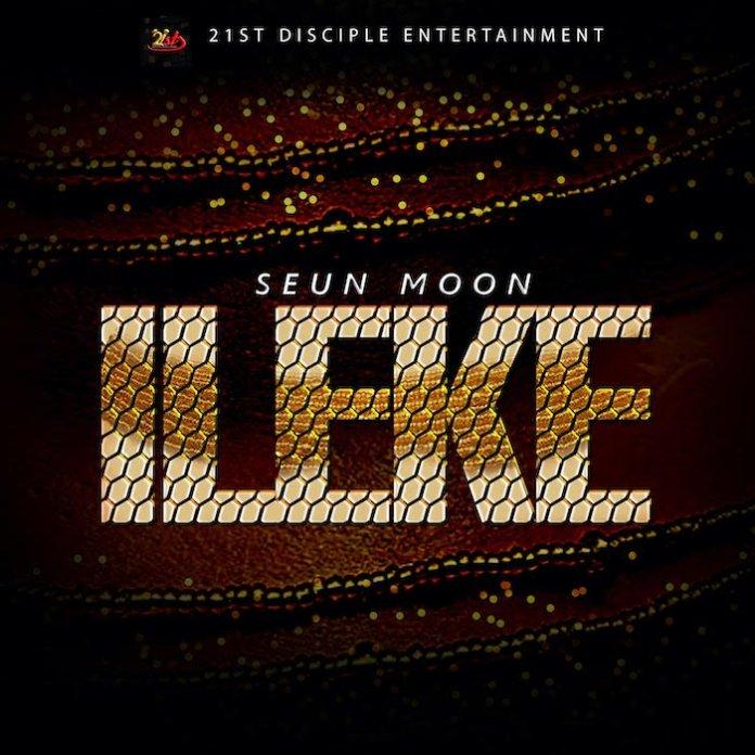 DOWNLOAD MP3: Seun Moon – Ileke