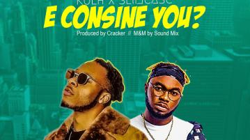 DOWNLOAD MP3: Kulh ft. Slimcase – E Consine You (Prod. Cracker)
