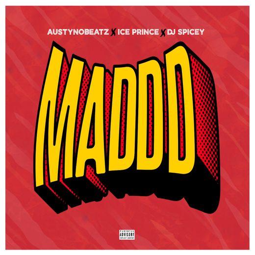 DOWNLOAD MP3: Austynobeats x Ice Prince x Dj Spicey – Maddd